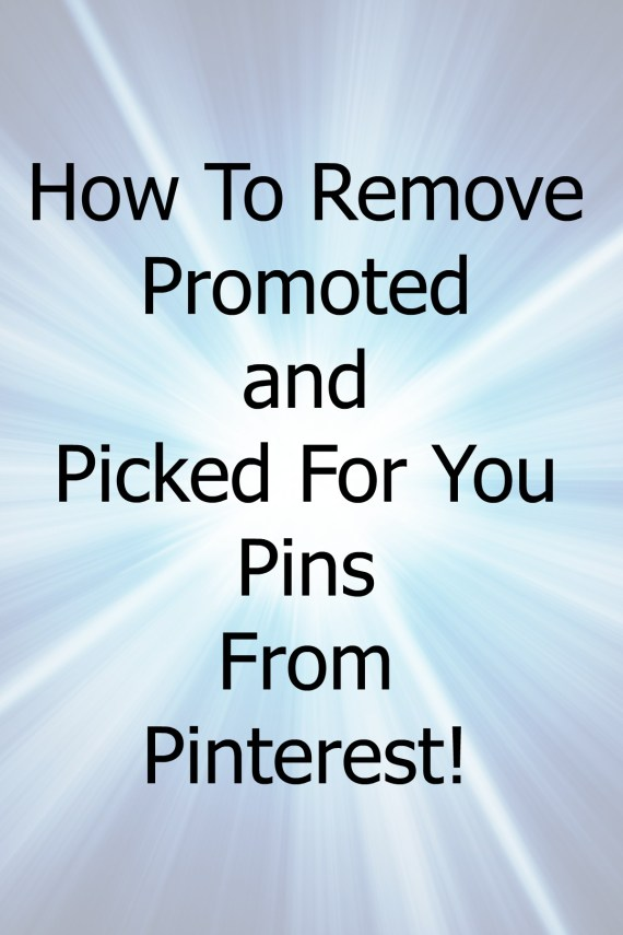 """How to remove """"Picked For You"""" and """"Promoted"""" pins from your Pinterest feed and get it back to the people, boards and topics you want to follow."""