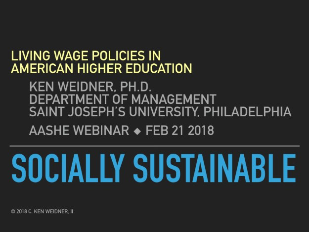 AASHE Webinar 2-21-2018 Socially Sustainable Living Wage Policies in American Higher Education Weidner in use.001