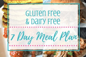 7 Day Gluten Free & Dairy Free Meal Plan