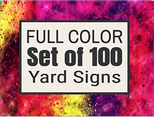 Set of 100 full color yard signs
