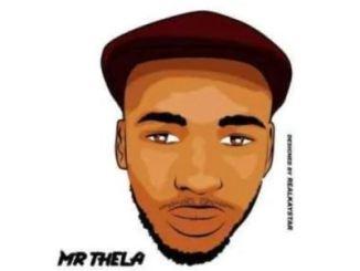 Mr Thela – Kudlaliwe Ngawe