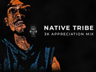 Native Tribe – 3k Appreciation Mix