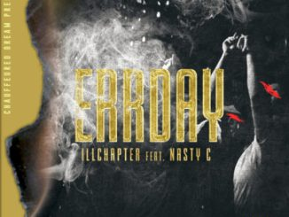 Errday ft. Nasty C - IllChapter