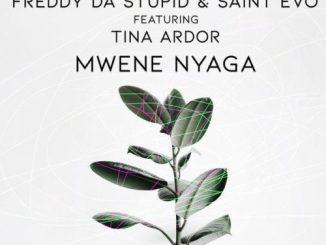 Freddy Da Stupid, Saint Evo & Tina Ardor – Mwene Nyaga (Original Mix)