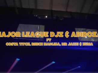 Major League DJz, Abidoza - Ayeyeye ft. Costa Titch, Reece Madlisa, Mr. JazziQ, Zuma (Video)