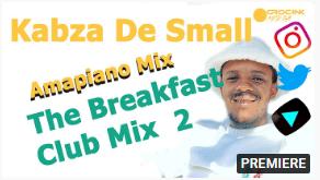Kabza De Small - The Breakfast Club Mix 2 (Amapiano Mix June)
