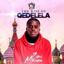 EP: Zimi Mauna – The Rise Of Qedelela