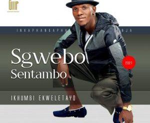SGWEBO SENTAMBO – BUZA KUNYOKO (FT. KING SHAKA)