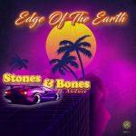 EP: Stones & Bones – Edge of the Earth Ft. Anduze