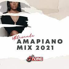 Amapiano songs 2021