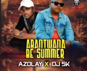 DJ SK & Azolay – Abantwana Be Summer ft. Tina