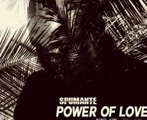 SPUMANTE – POWER OF LOVE (ALBUM MIX) FT. ENICA | ZiP DOWNLOAD