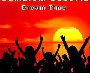 DOWNLOAD MP3 :CAMBLOM SUBARIA – DREAM TIME LP