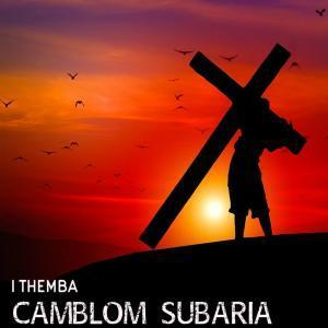 MP3 DOWNLOAD :CAMBLOM SUBARIA – I THEMBA FT. DERBY
