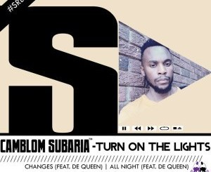 ZIP DOWNLOAD :EP: CAMBLOM SUBARIA – TURN ON THE LIGHTS