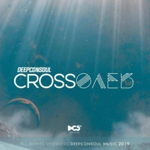ZIP DOWNLOAD :DEEPCONSOUL – CROSSOVER ALBUM