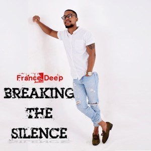 MP3 DOWNLOAD :FRANCE DEEP – BREAKING THE SILENCE