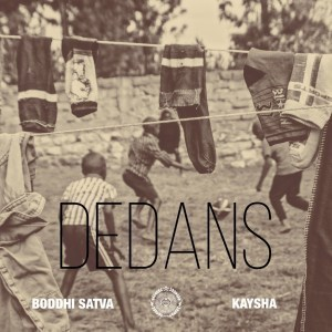 MP3 DOWNLOAD :BODDHI SATVA & KAYSHA – DEDANS