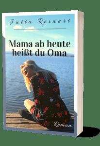 Mama, ab heute heißt du Oma – Roman