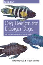 Peter Merholz &Kristin Skinner— Org Design for Design Orgs