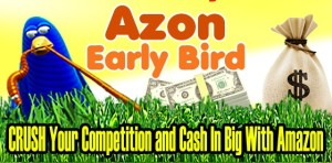 Azon Early Bird Launch Review
