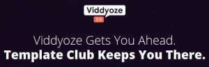 Viddyoze 2.0 Template Club Review