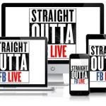 Straight Outta FB Live Review By Mirage Media, Inc. – Discover How to Get Massive Results For Your Business Using These FB Live Video Methods