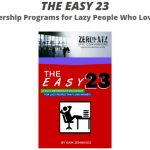 The Easy 23 By Kam Jennings Review – Extremely Powerful  6 Module Video Course About Creating Simple Membership Programs That Are Easy To Set Up, Take Little To No Work To Maintain While Providing Maximum Profits And Value