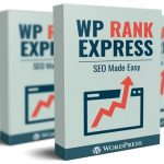 WP Rank Express By Kurt Chrisler Review – Grab Your All-In-One Solution For Increasing Your Rankings, Traffic and Sales!