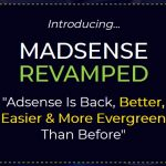 Madsense Revamped By Tom Yevsikov & Gaurab Borah Review – How Complete Newbies Turn A $5 Budget Into THOUSANDS Per Month Working Just 30 Minutes Per Day! TIME TESTED System That Works For ANYONE!