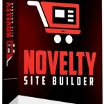 Novelty Site Builder By Igor Burban Review – Must Have Plugin For All WordPress Users. Create And Run Money Making Affiliate Sites With Unique Viral Products