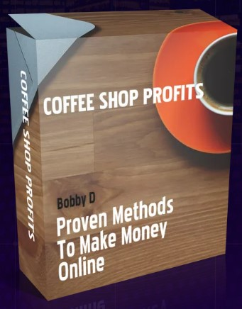 Coffee Shop Profits By Bobby D Review