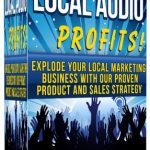 Local Audio Profits By Lee Cole Review – Get in on the Newest, Hottest Trend in Local Marketing–Help Local Businesses Remain Open During COVID with This Super-Hot New Product, Audiograms