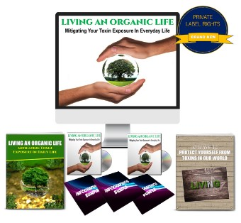 iving An Organic Life: Mitigating Toxin Exposure In Everyday Life PLR Pack By JR Lang Review