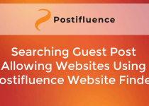 How To Searching Guest Post Allowing Websites Using Postifluence Website Finder?