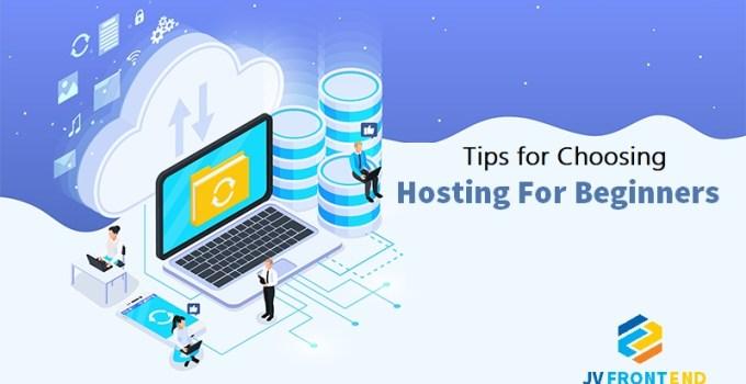 Tips for Choosing Hosting For Beginners