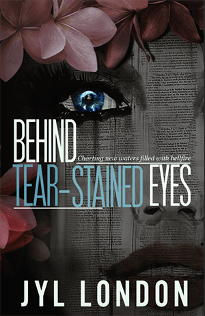 Behind Tear-Stained Eyes by Jyl London