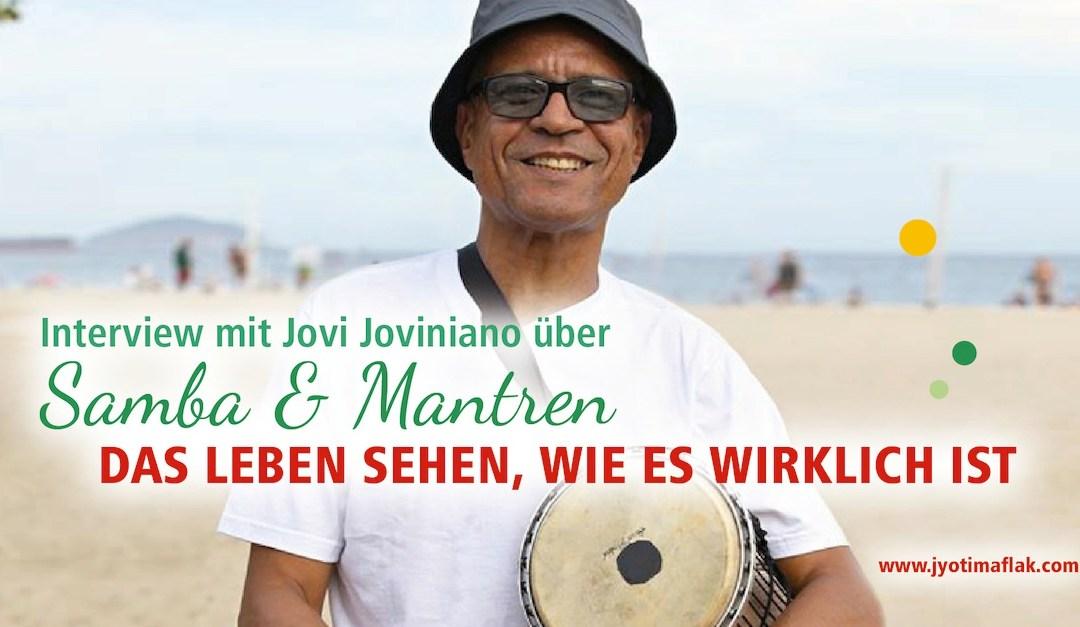 Samba und Mantren – Das Leben sehen, wie es wirklich ist. Interview mit Jovi Joviniano, Musiker aus Rio de Janeiro