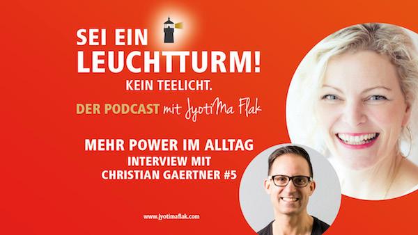 Mehr Power im Alltag – Interview mit Power-Coach Christian Gaertner, Podcast #5