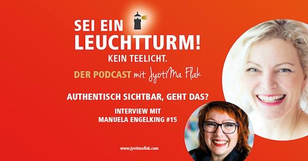 Authentisch sichtbar, geht das? Interview mit Manuela Engelking #15