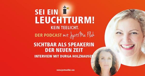 Sichtbar als Speakerin der neuen Zeit 🔥 Interview mit Durga Holzhauser