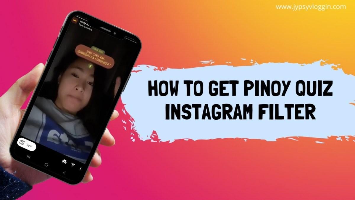 How To Get Pinoy Quiz Instagram Filter Jypsyvloggin