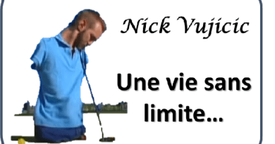 Nick Vujicic - Une vie sans limite