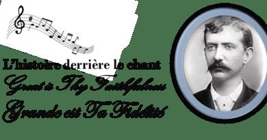 L'histoire derrière le Chant Grande est Ta fidélité