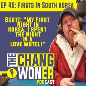 The Changwoner Podcast - First Day Teaching English