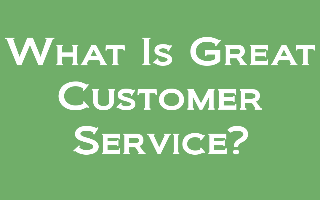 What Is Great Customer Service?