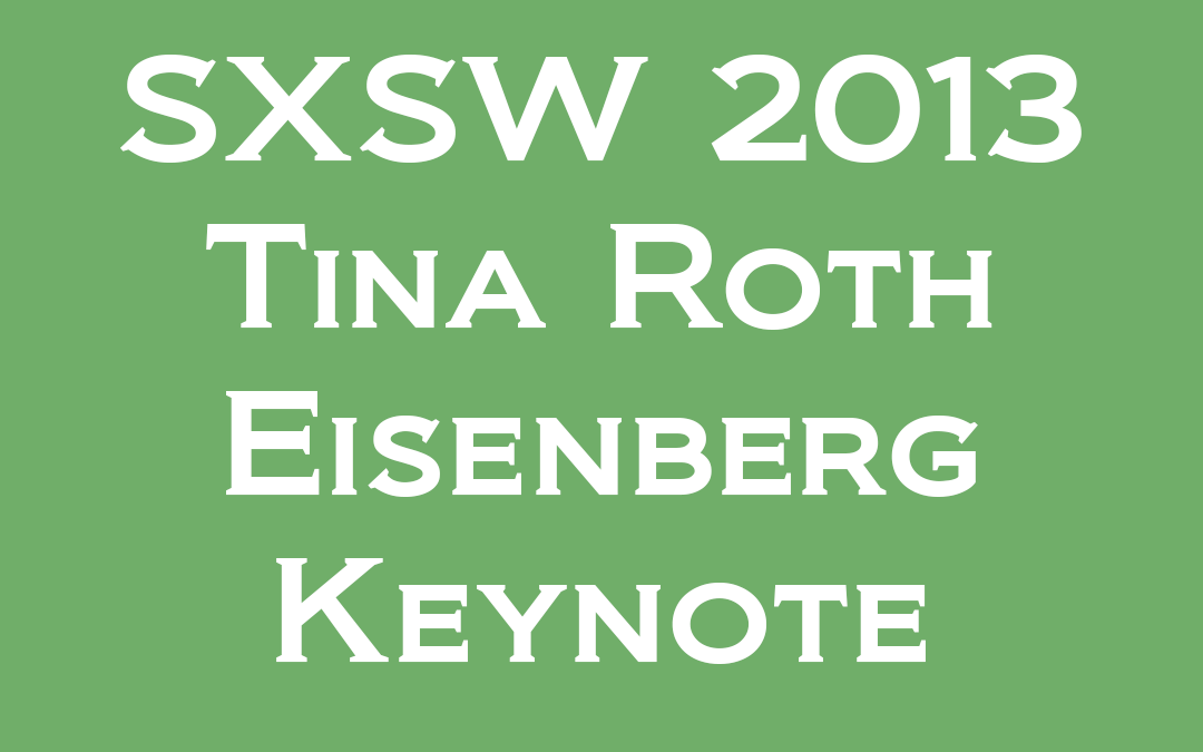 SXSW 2013: Tina Roth Eisenberg Keynote