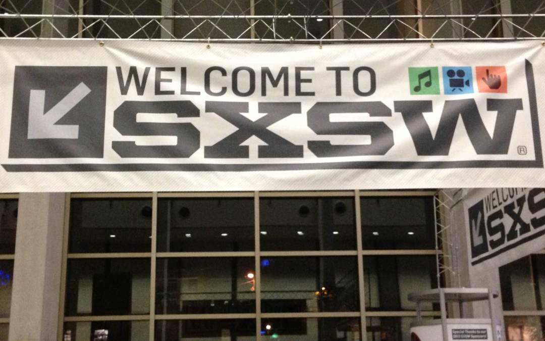 SXSW 2013: First Impressions