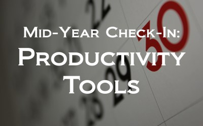 Mid-Year Check-In: Productivity Tool Recommendations