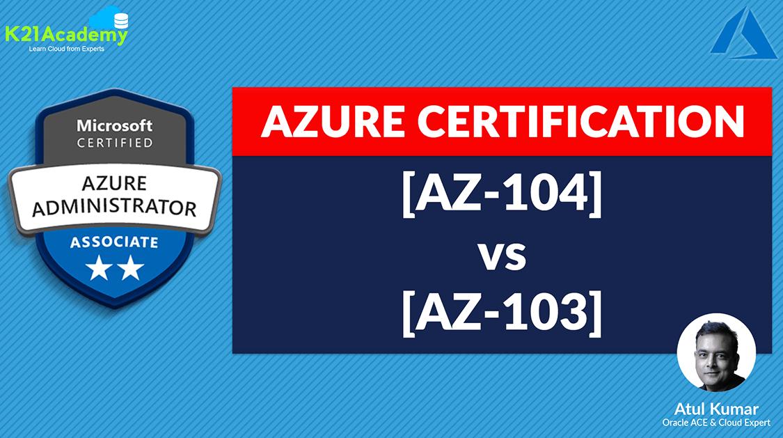 az104 vs az103 mcrosoft azure certification exam